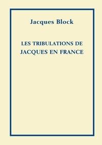 Jacques Block - Les tribulations de Jacques en France.
