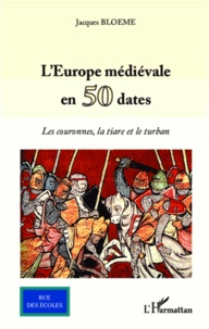 Goodtastepolice.fr L'Europe médiévale en 50 dates - Les couronnes, la tiare et le ruban Image