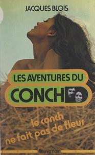 Jacques Blois - Le Conch ne fait pas de fleur.