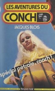 Jacques Blois - Spécial pétrole, Conch !.