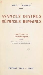 Jacques Blondel et Paul-Louis Touzé - Avances divines, réponses humaines - Conférences catéchistiques.