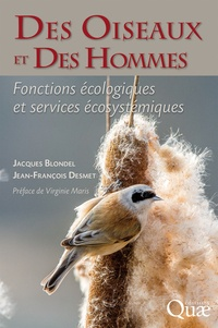 Jacques Blondel et Jean-François Desmet - Des oiseaux et des hommes - Fonctions écologiques et services écosystémiques.