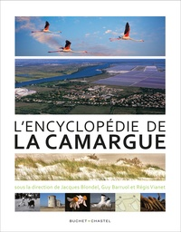 Jacques Blondel et Guy Barruol - L'encyclopédie de la Camargue.