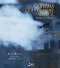Jacques Blondel - Oiseaux et changement global - Menace ou aubaine ?.