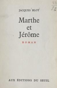 Jacques Blot - Marthe et Jérôme.