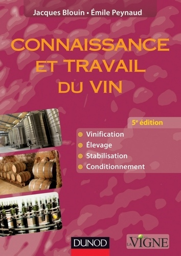 Jacques Blouin et Émile Peynaud - Connaissance et travail du vin - 5e édition.