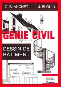 Jacques Blouin et Claude Blanchet - Génie Civil - Dessin de bâtiment, lycées professionnels, lycées techniques, formation continue.