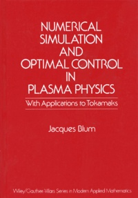 NUMERICAL SIMULATION AND OPTIMAL CONTROL IN PLASMA PHYSICS. With Applications to Tokamaks.pdf