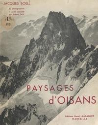 Jacques Boell et  Collectif - Paysages d'Oisans - 82 photographies, 1 carte dessinée.