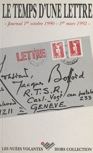 Jacques Bofford - Le Temps d'une lettre : journal du 1er octobre 1990 au 1er mars 1992.