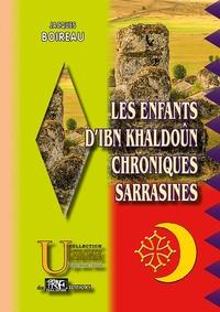 Jacques Boireau - Les enfants d'Ibn Khaldoun - Chroniques sarrasines.