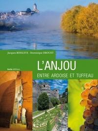 Jacques Boislève et Dominique Drouet - L'Anjou entre ardoise et tuffeau.