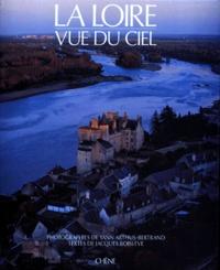 Jacques Boislève et Yann Arthus-Bertrand - La Loire vue du ciel.