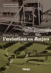 Jacques Boisnard - Histoire de l'aviation en Anjou.