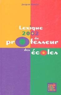 Jacques Boissy - Lexique 2002 du professeur des écoles.