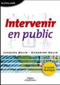 Jacques Bojin et Sandrine Gelin - Intervenir en public - Le guide pratique.