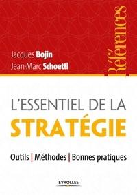 Jacques Bojin et Jean-Marc Schoettl - L'essentiel de la stratégie.