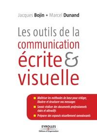 Jacques Bojin et Marcel Dunand - Les outils de la communication écrite et visuelle.