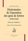 """Jacques Boncompain et Henri-Christian Giraud - Dictionnaire de l'épuration des gens de lettres (1939-1949) - """"Mort aux confrères !""""."""