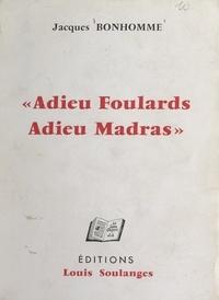 Jacques Bonhomme - Adieu foulards, adieu madras.