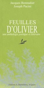 Jacques Bonnadier et Joseph Pacini - Feuilles d'olivier - Une anthologie poétique et littéraire.