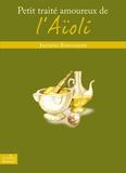 Jacques Bonnadier - Petit traité amoureux de l'Aïoli.