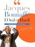 Jacques Bonnaffé - L'Oral et Hardi. 1 CD audio