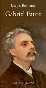 Jacques Bonnaure - Gabriel Fauré.