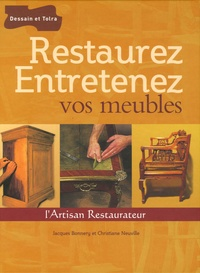 Jacques Bonnery et Christiane Neuville - Restaurez Entretenez vos meubles.
