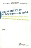 Jacques Bonnet et Rosette Bonnet - Communication et intelligence du social - Tome 1, Acteurs, auteurs ou spectateurs des médias, de la consommation et des territoires.