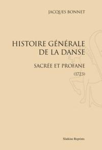 Jacques Bonnet - Histoire générale de la danse sacrée et profane.