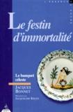 Jacques Bonnet - Le festin d'immortalité ou Le banquet céleste.