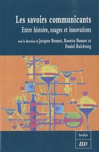 Jacques Bonnet et Rosette Bonnet - Les savoirs communicants - Entre histoire, usages et innovations.