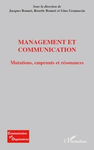Jacques Bonnet et Rosette Bonnet - Management et communication - Mutations, emprunts et résonances.