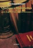 Jacques Bonnet - Quelques Historiettes ou petit éloge de l'anecdote en littérature.