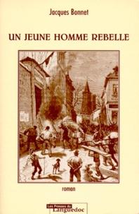 Jacques Bonnet - Un jeune homme rebelle.