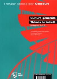 Jacques Bonniot de Ruisselet et Emmanuel Caquet - Culture générale, thèmes de société, catégorie A et B.