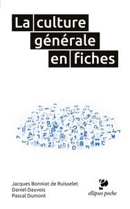 La culture générale en fiches - Jacques Bonniot de Ruisselet |