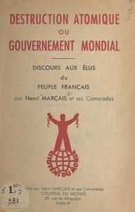 Jacques Bontemps et Henri Koch - Destruction atomique ou gouvernement mondial - Discours aux élus du peuple français.