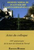 Jacques Bony et Michel Brix - Journée Nerval du 29 janvier 2005 à Saint Germain en Laye - Actes du colloque 150e anniversaire de la mort du poète.