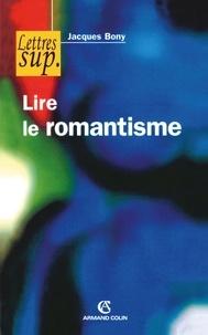Jacques Bony - Lire le romantisme.