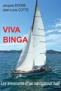 Jacques Boone - Viva Binga - Les aventures d'un navigateur naïf.