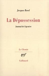 Jacques Borel - La dépossession.