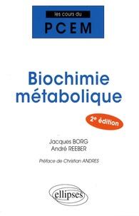 Jacques Borg et André Reeber - Biochimie métabolique.