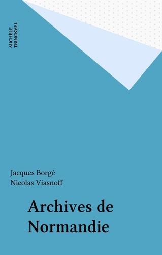 Jacques Borgé et Nicolas Viasnoff - Archives de Normandie.