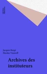 Jacques Borgé et Nicolas Viasnoff - Archives des instituteurs.