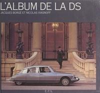 Jacques Borgé et Nicolas Viasnoff - L'album de la DS.