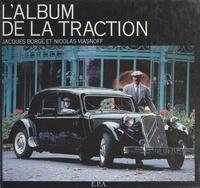 Jacques Borgé et Nicolas Viasnoff - L'album de la Traction.