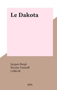 Jacques Borgé et Nicolas Viasnoff - Le Dakota.