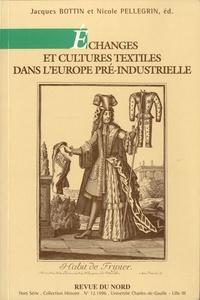 Jacques Bottin et Nicole Pellegrin - Echanges et cultures textiles dans l'Europe pré-industrielle - Actes du colloque de Rouen, 17-19 mai 1993.